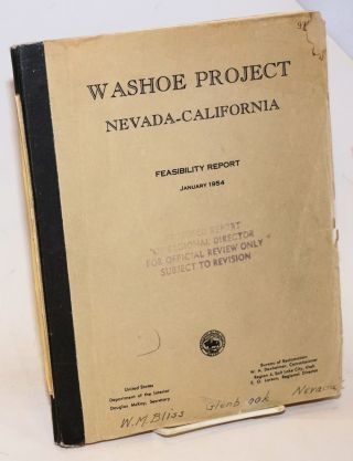 Washoe Project, Nevada-California. Feasibility Report January 1954. W. A. Dexheimer, commissioner...