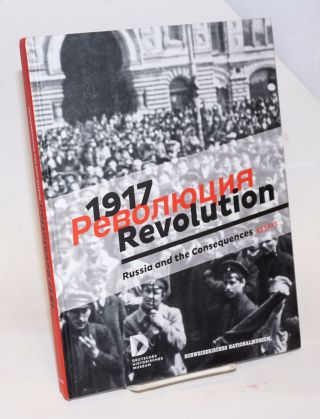 1917 Revolution; Russia and the consequences. Deutsches Historisches Museum, Schweizerisches...