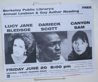 Berkeley Public Library's Annual Lesbian & Gay Author Reading: a unique and comfortable opportunity for cross-cultural dialog between the gay and straight communities [handbill] Lucy Jane Bledsoe, Darieck Scott & Canyon Sam
