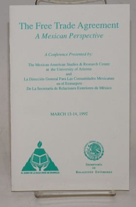 The Free Trade Agreement: a Mexican perspective [program] a conference presented by The Mexican...