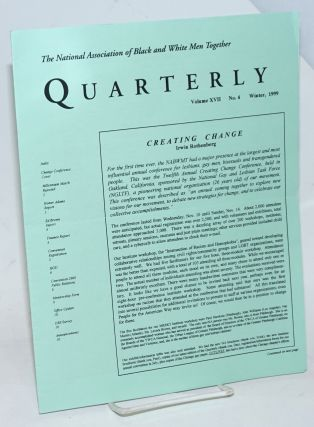 The Quarterly: vol. 127, #4, Winter 1999; Creating change. National Association of Black, Irwin Rothenberg White Men Together.