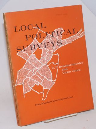 Local Political Surveys. E. E. Schattschneider, Victor Jones