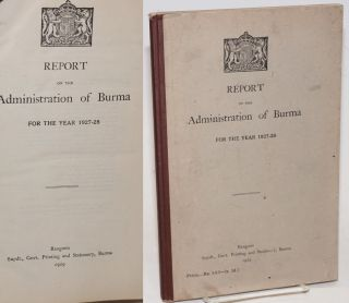 Report on the Administration of Burma, for the year 1927-28