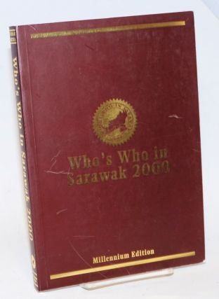 Who's Who in Sarawak 2000. Millennium Edition