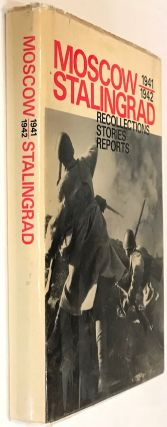 Moscow 1941/1943 Stalingrad: Recollections Stories Reports. Vladimir Sevruk, compiler