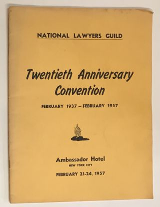 National Lawyers Guild Twentieth Anniversary Convention February 1937-February 1957 Ambassador...