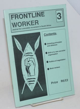 Frontline Worker; Journal for a socialist movement in South Africa. Issue No 3 incorporating...