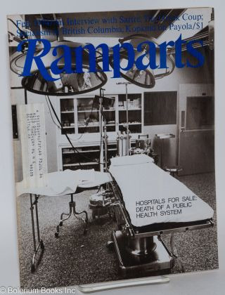 Ramparts volume 12, number 7, February 1974. Adam Hochschild, Patricia Shell, Richard Parker,...