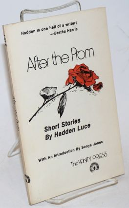 After the Prom: short stories. Hadden Luce, Sonya Jones