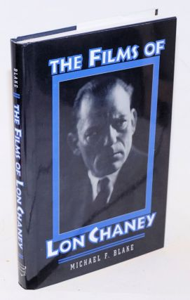 The Films of Lon Chaney. Michael Blake