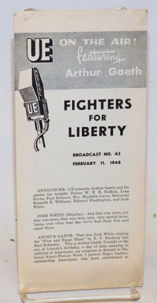 Fighters for liberty, broadcast no. 43, February 11, 1948. Arthur Gaeth, Paul Robeson, Lena...