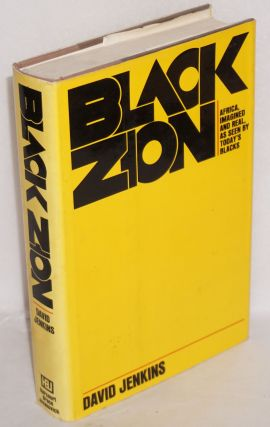 Black Zion; Africa, imagined and real, as seen by today's Blacks. David Jenkins
