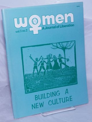 Women: a journal of liberation; vol. 3 #2: Building a New Culture. Barbara Erenreich Chicago...