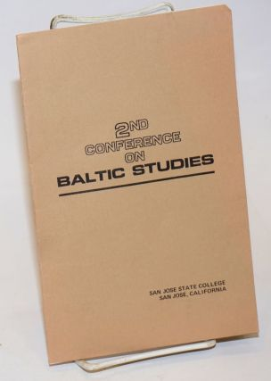 Second Conference on Baltic Studies, co-sponsored by San Jose State College and the Association...