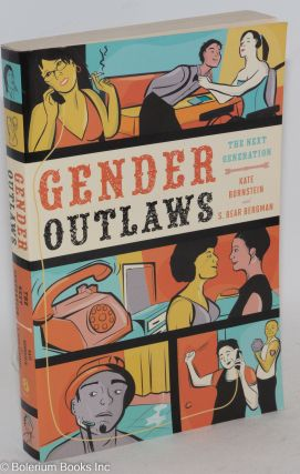 Gender Outlaws: the next generation. Kate Bornstein, S. Bear Bergman