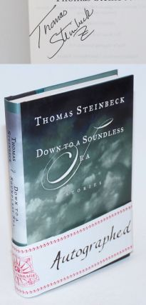 Down to a Soundless Sea stories [signed]. Thomas Steinbeck.