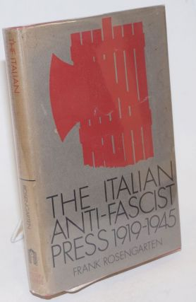 The Italian anti-fascist press (1919-1945); from the legal opposition press to the underground...