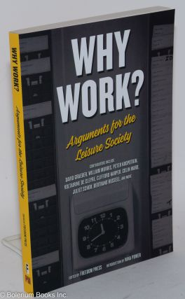 Why Work? Arguments for the Leisure Society. Freedom Press