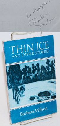 Thin Ice and other stories [signed]. Barbara Wilson