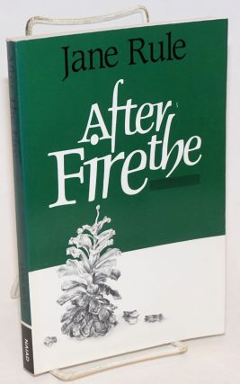 After the Fire. Jane Rule