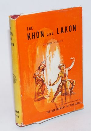 The Khon and Lakon, Dance Dramas Presented by the Department of Fine Arts. Programmes of the...