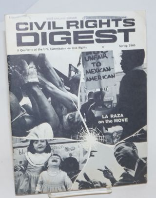 Civil Rights digest: a quarterly; vol. 1, #1, Spring 1968. Erbin Jr Crowell, Armando Rendon,...