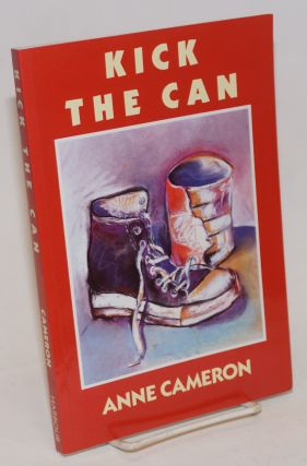 Kick the Can a novel. Anne Cameron.