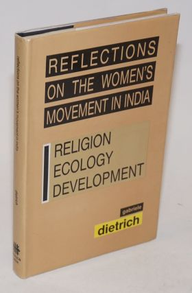 Reflections on the Women's Movement in India. Religion, Ecology, Development