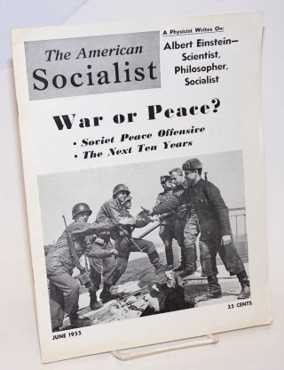 The American Socialist Volume 2, Number 6, June 1955. Bert Cochran, eds, Harry Braverman J....