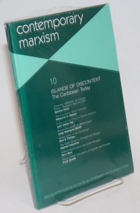 Contemporary Marxism No. 10: Islands of Discontent: The Caribbean Today. Marlene Dixon, ed