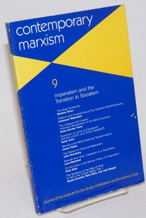 Contemporary Marxism No. 9: Imperialism and the Transition to Socialism. Marlene Dixon, ed