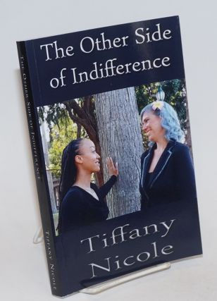 The Other Side of Indifference. Tiffany Nicole