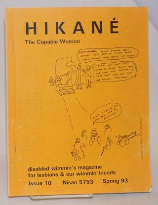 Hikane the Capable Womon: disabled wimmin's magazine for lesbians & our wimmin friends; #10, Spring 1993, Nisan 5753