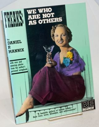 Freaks: We Who Are Not as Others Re/Search Classics. Daniel P. Mannix, - V. Vale, Andrea Juno.