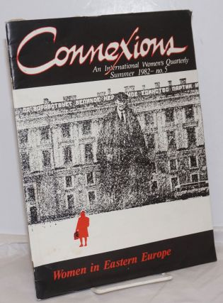 Connexions: an international women's quarterly; issue #5 Summer 1982; Women in Eastern Europe