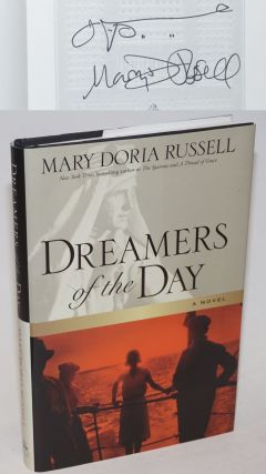 Dreamers of the Day a novel [signed]. Mary Doria Russell.