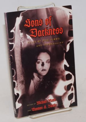 Sons of Darkness: tales of men, blood, and immortality. Michael Rowe, Thomas S. Roche, Pat...