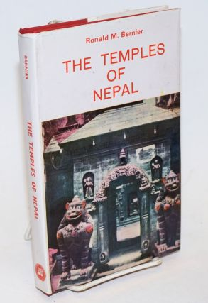 The Temples of Nepal, An Introductory Survey. Second Revised Edition. Ronald M. Bernier.