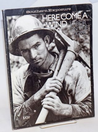 Here come a wind: Labor on the move; Special issue of Southern Exposure. Bill Finger, ed.