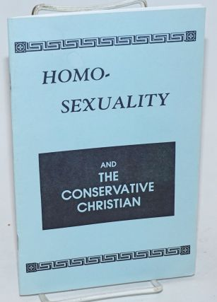 Homosexuality and the Conservative Christian. The Rev. L. Robert Arthur