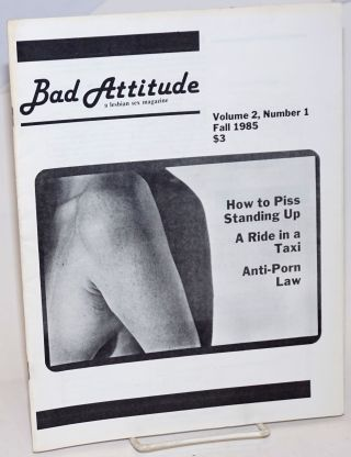 Bad Attitude; a lesbian sex magazine, vol. 2, #1, Fall, 1985. Amy Hoffman, Cindy Patton, Louise...
