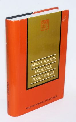 Japan's Foreign Exchange Policy 1971-1982. Translation Editor: Colin McKenzie. Ryutaro Komiya,...