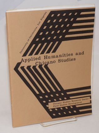 Applied Humanities and Chicano Studies Program: an applied concept for the student of the...