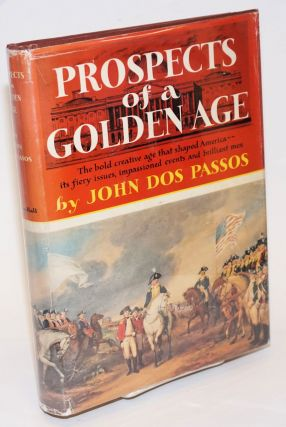Prospects of a Golden Age:. John Dos Passos