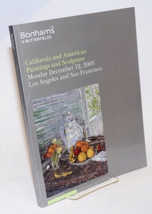 Bonhams & Butterfields. California and American Paintings and Sculpture, Monday December 12,...