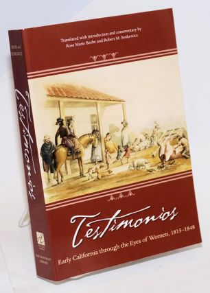 Testimonies: Early California through the eyes of women 1815-1848. Rose Marie Beebe, Robert M. Senkewicz, /commentary.