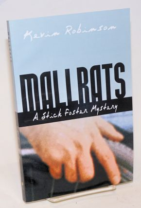 Mallrats: a Stick Foster Mystery [#2]. Kevin Robinson
