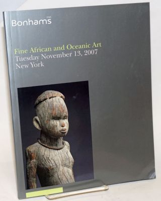 Bonhams 1793. Fine African and Oceanic Art, Lots 2000-2274; Tuesday November 13, 2007. Bonhams