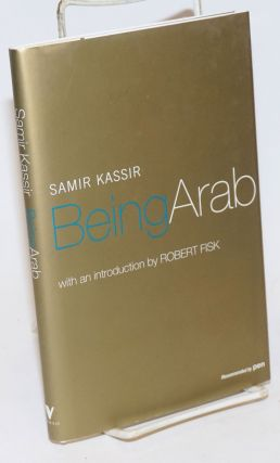 Being Arab. Samir Kasir, Will Hobson, Robert Fisk