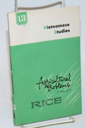 Vietnamese studies; no. 13 - 1967; Agricultural problems. vol. 2 - Rice